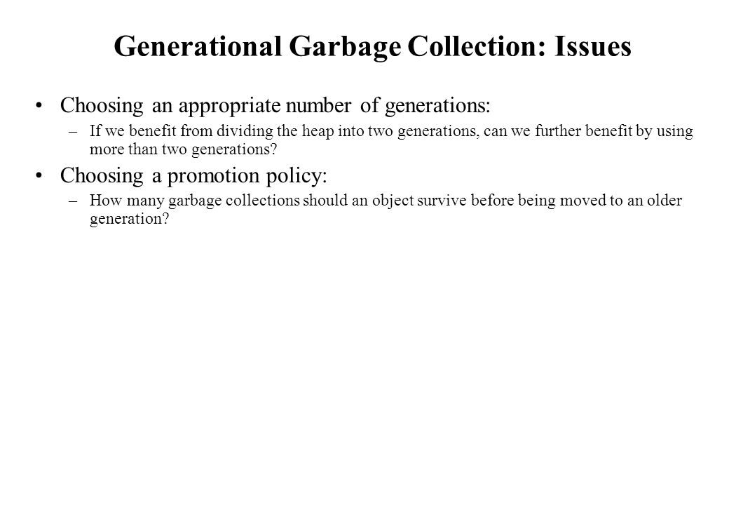 Generational Garbage Collection: Issues