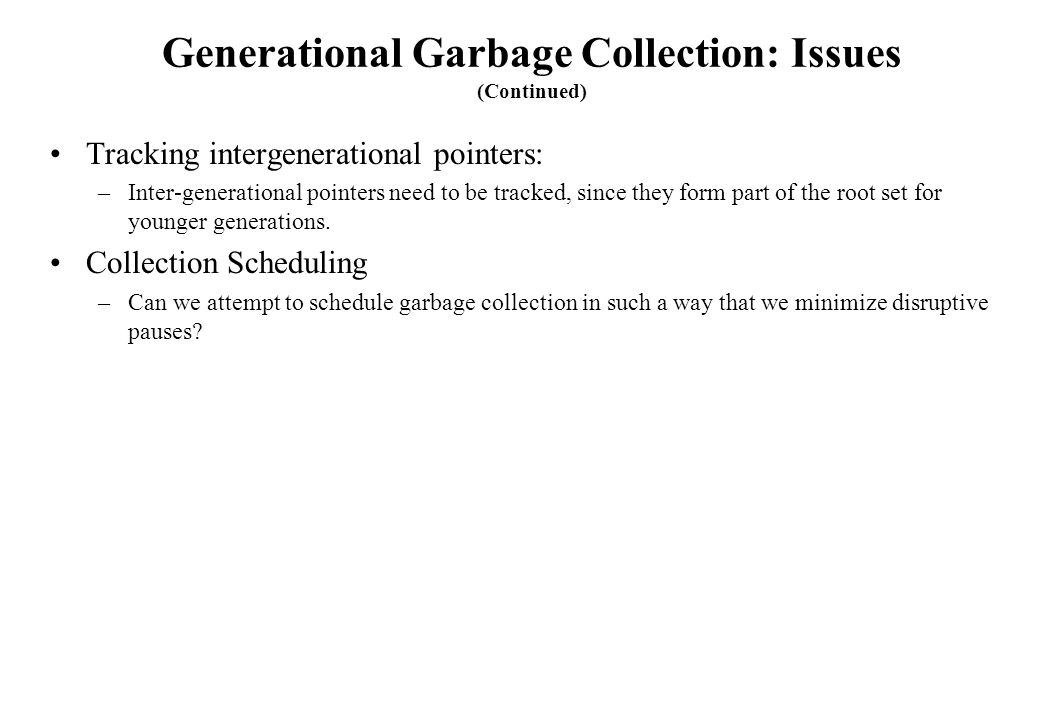 Generational Garbage Collection: Issues (Continued)