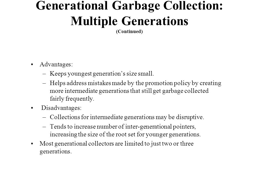 Generational Garbage Collection: Multiple Generations (Continued)