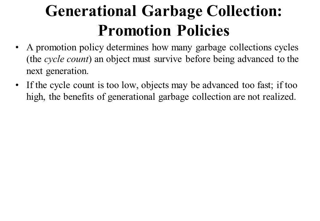 Generational Garbage Collection: Promotion Policies