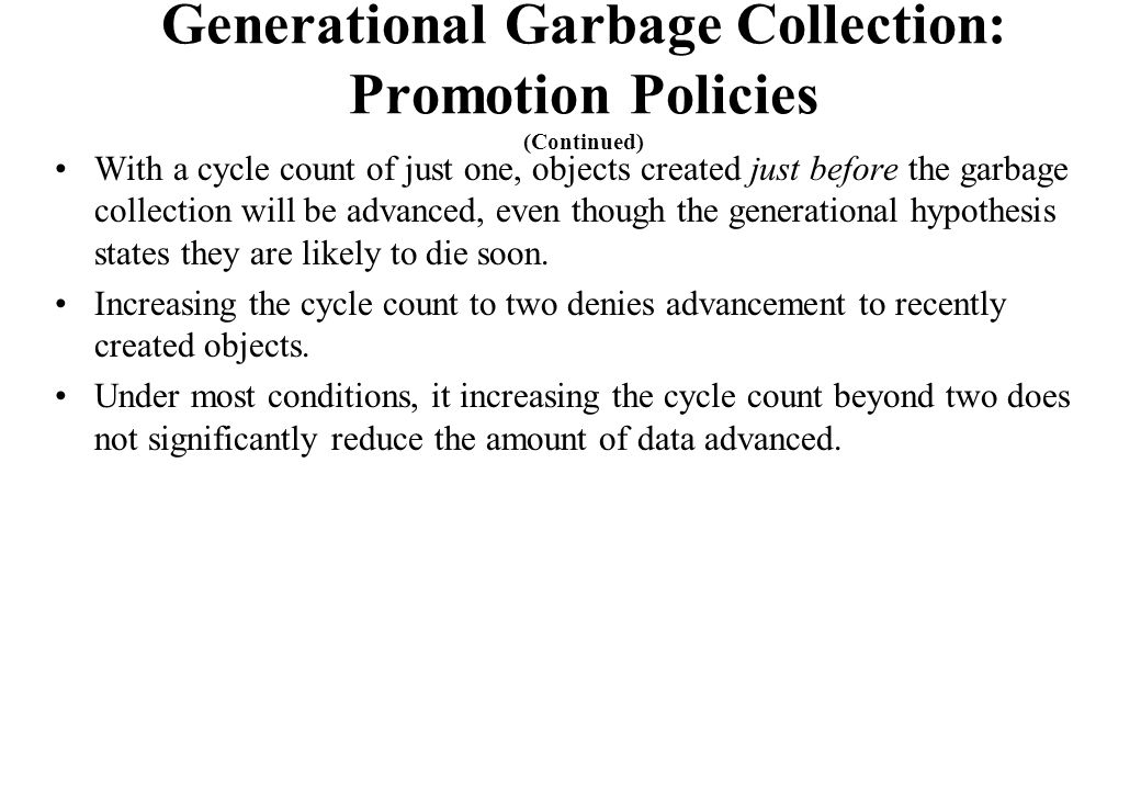 Generational Garbage Collection: Promotion Policies (Continued)
