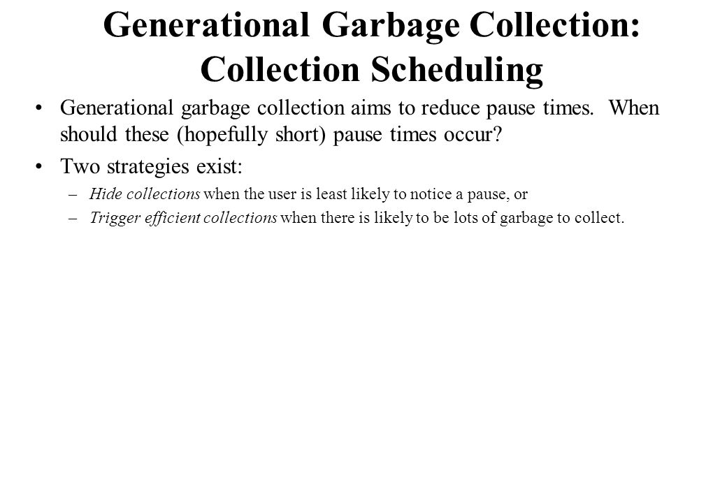 Generational Garbage Collection: Collection Scheduling