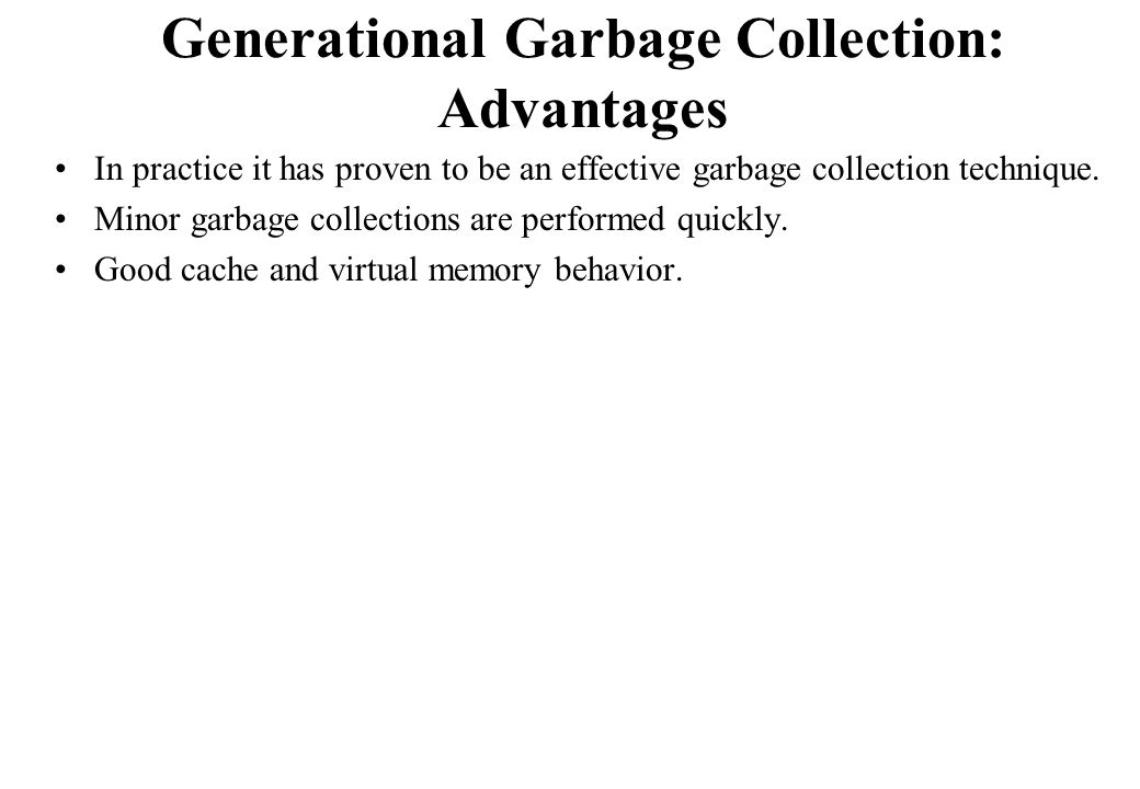 Generational Garbage Collection: Advantages