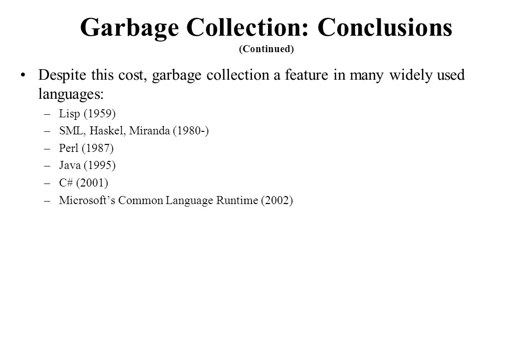 Garbage Collection: Conclusions (Continued)