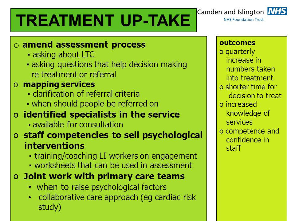TREATMENT UP-TAKE amend assessment process