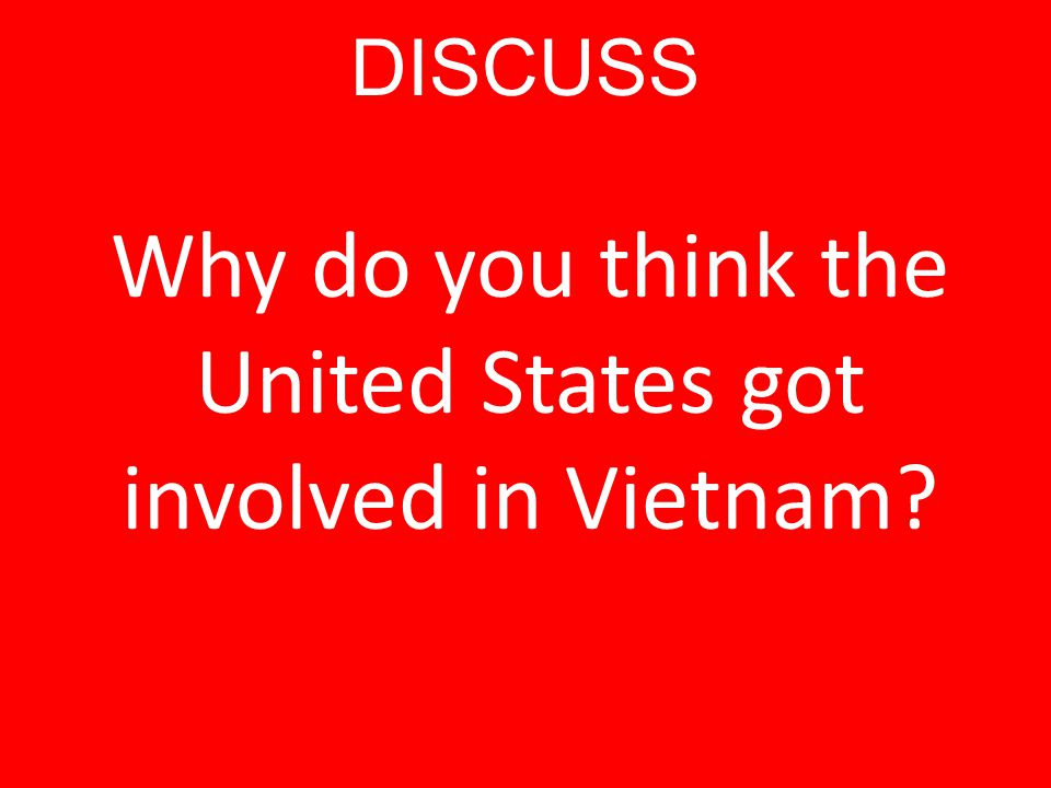 Why do you think the United States got involved in Vietnam