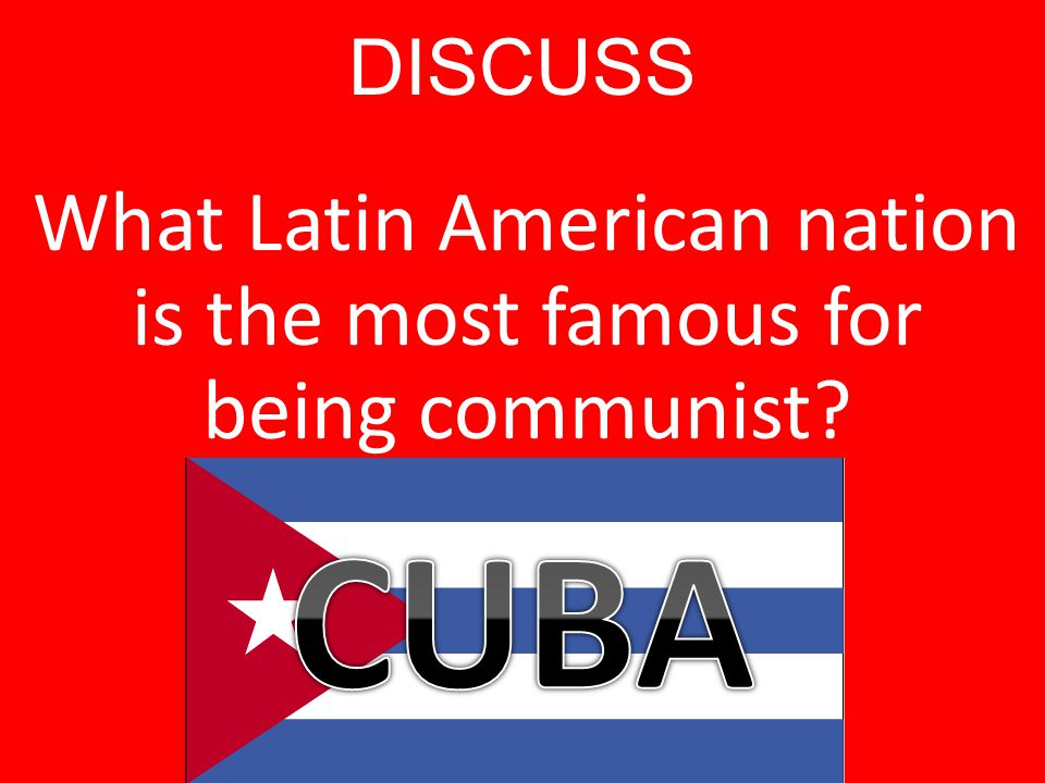 What Latin American nation is the most famous for being communist