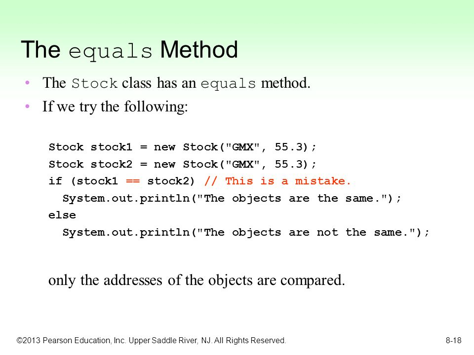 The equals Method The Stock class has an equals method.