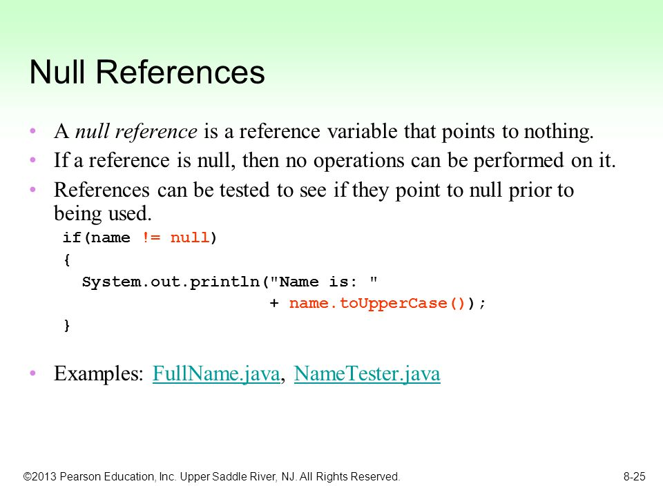 Null References A null reference is a reference variable that points to nothing. If a reference is null, then no operations can be performed on it.