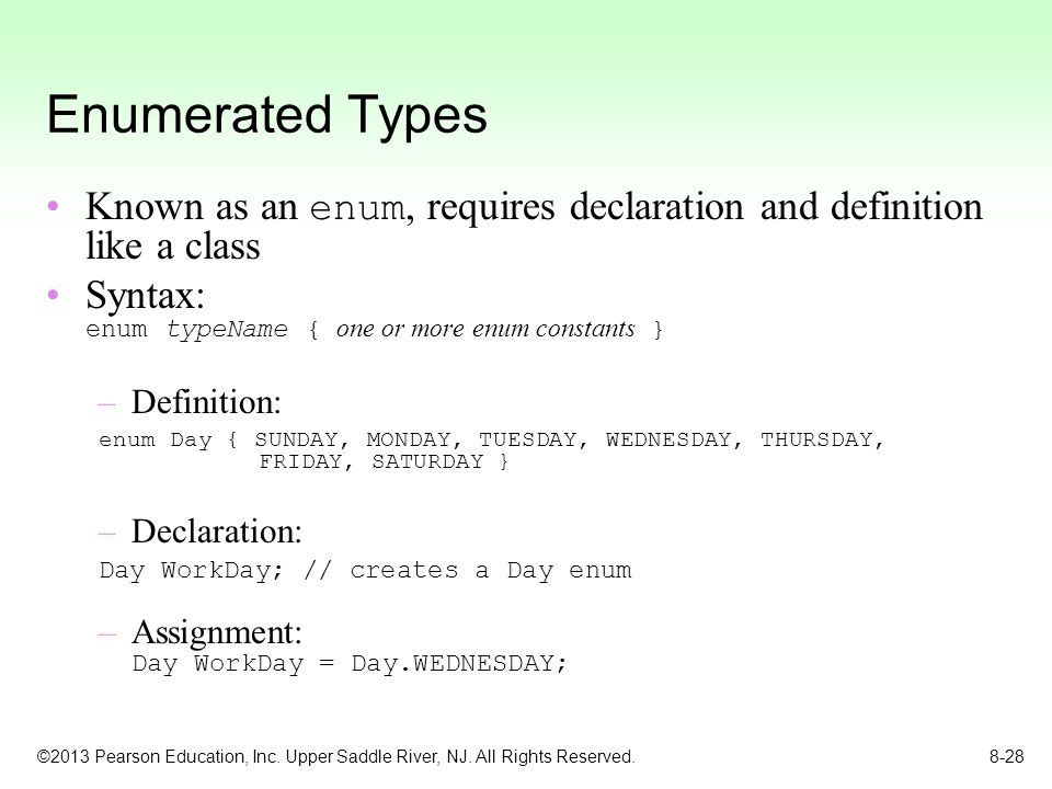Enumerated Types Known as an enum, requires declaration and definition like a class. Syntax: enum typeName { one or more enum constants }