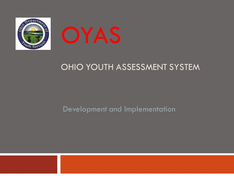OYAS OHIO YOUTH ASSESSMENT SYSTEM