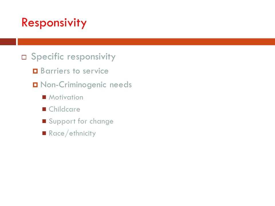 Responsivity Specific responsivity Barriers to service