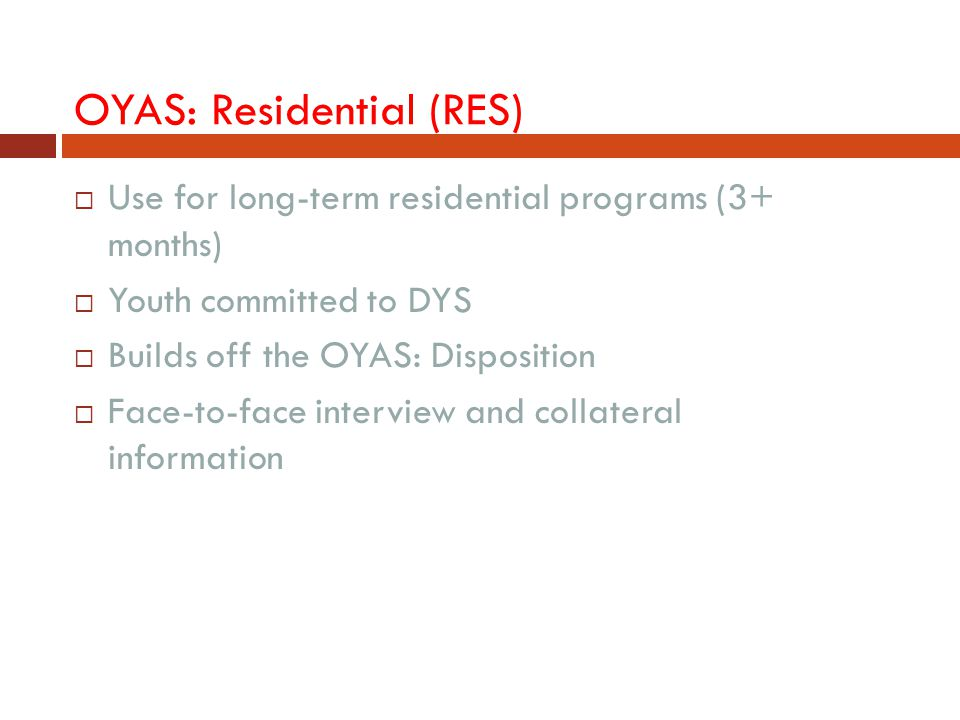 OYAS: Residential (RES)