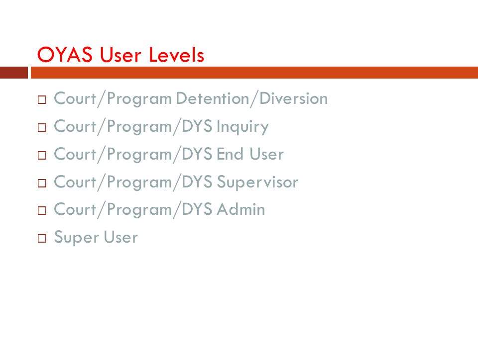 OYAS User Levels Court/Program Detention/Diversion