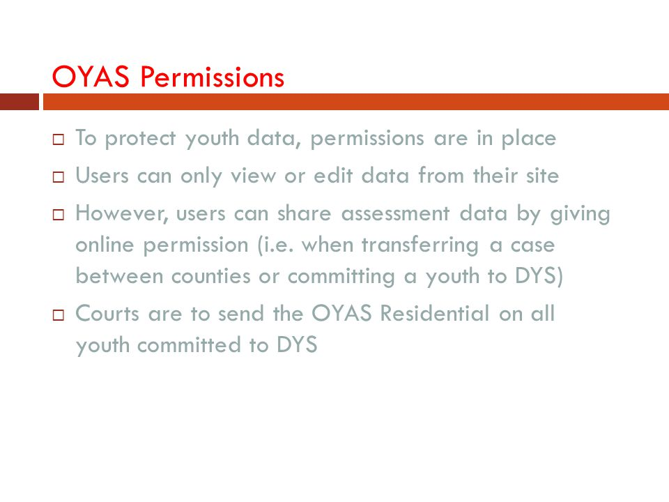 OYAS Permissions To protect youth data, permissions are in place
