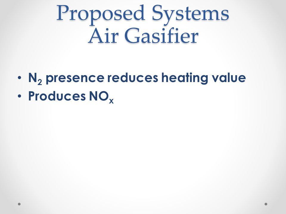 Proposed Systems Air Gasifier
