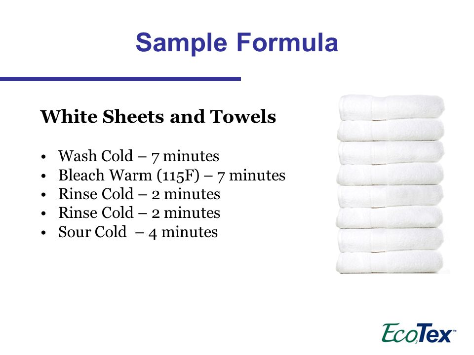 Sample Formula White Sheets and Towels Wash Cold – 7 minutes