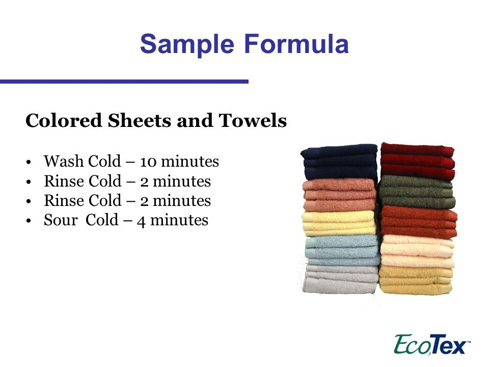 Sample Formula Colored Sheets and Towels Wash Cold – 10 minutes