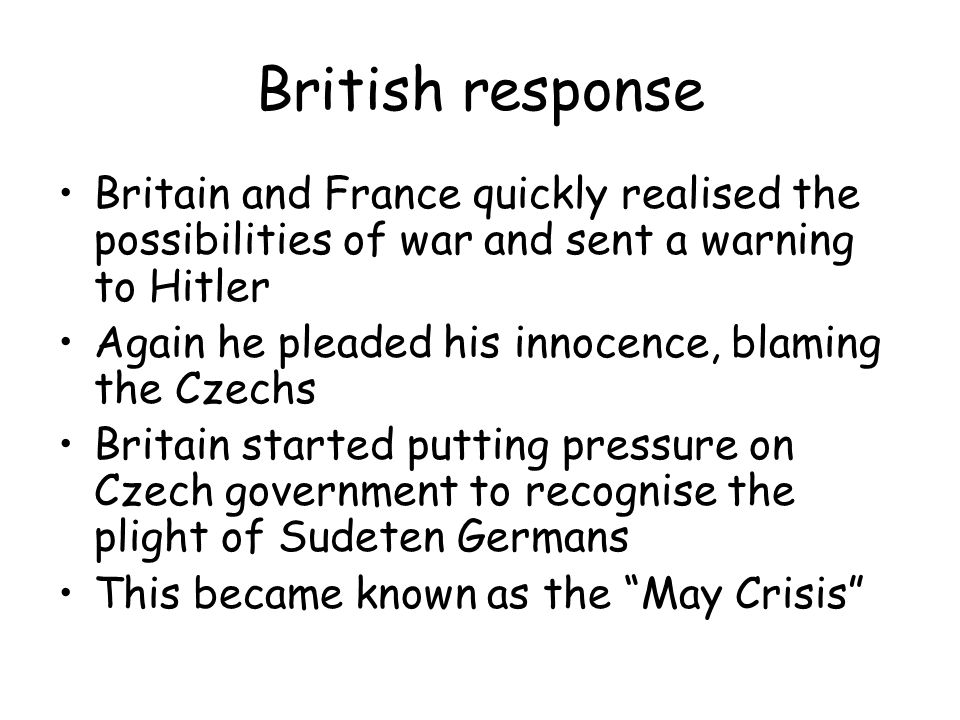 British response Britain and France quickly realised the possibilities of war and sent a warning to Hitler.