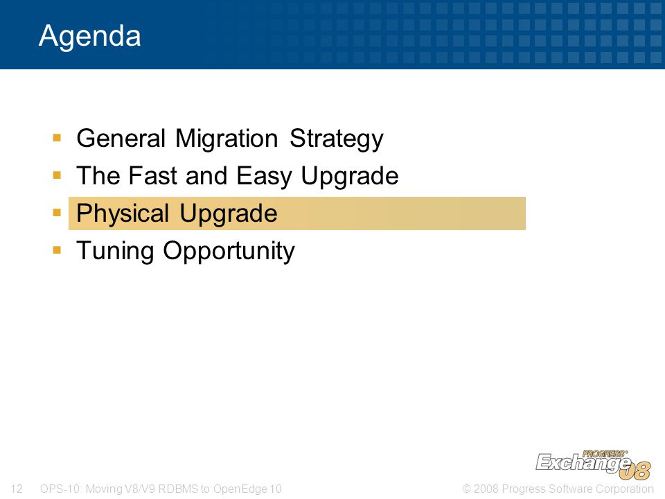 Agenda General Migration Strategy The Fast and Easy Upgrade