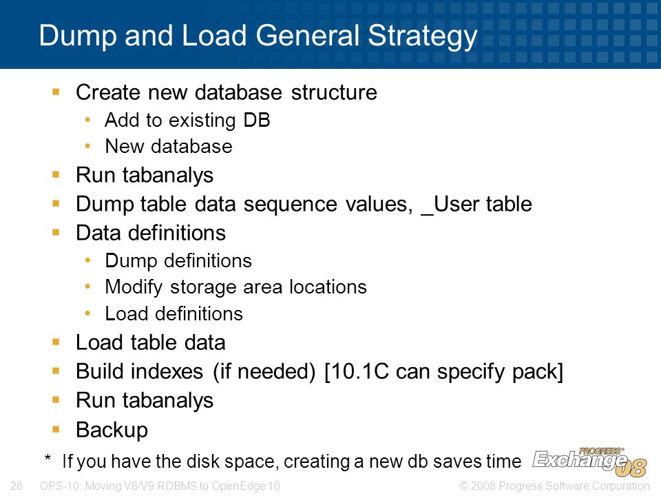 Dump and Load General Strategy