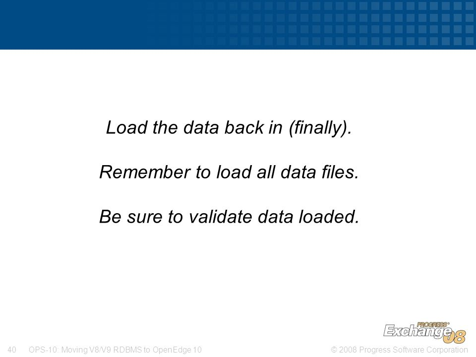 Load the data back in (finally). Remember to load all data files.