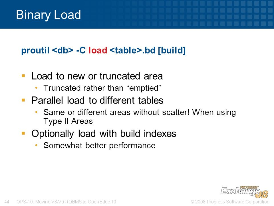 Binary Load Load to new or truncated area