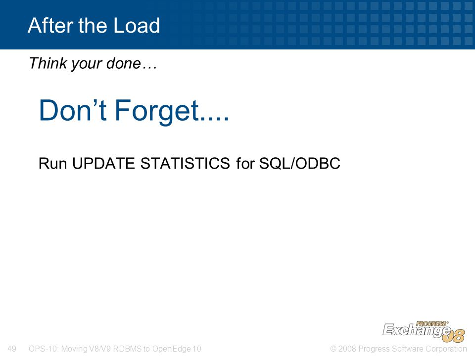 Don't Forget.... After the Load Think your done…