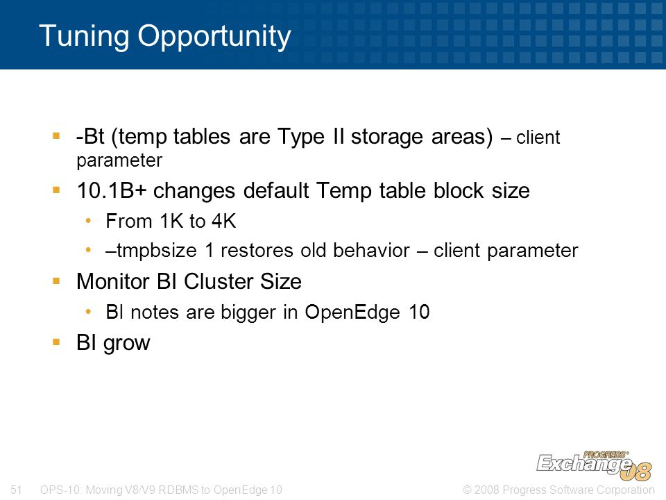 Tuning Opportunity -Bt (temp tables are Type II storage areas) – client parameter. 10.1B+ changes default Temp table block size.