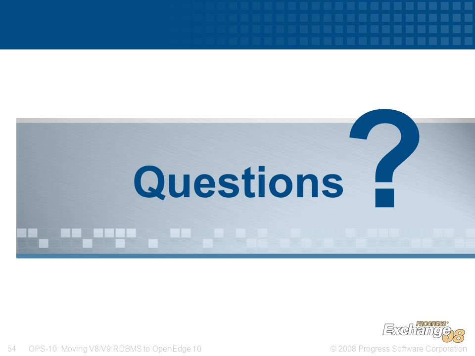 Questions OPS-10: Moving V8/V9 RDBMS to OpenEdge 10