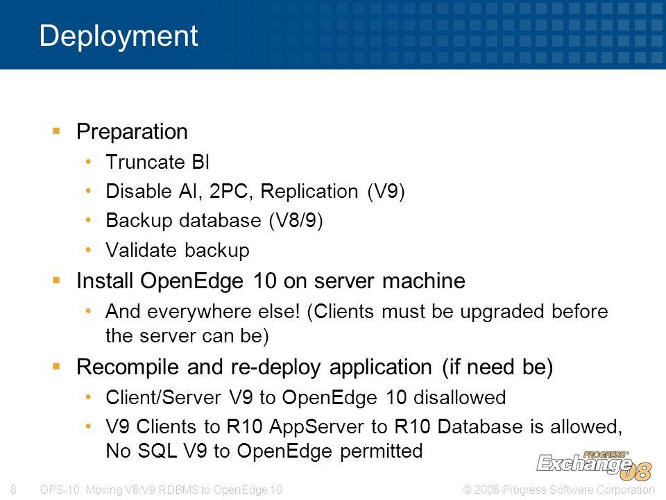Deployment Preparation Install OpenEdge 10 on server machine