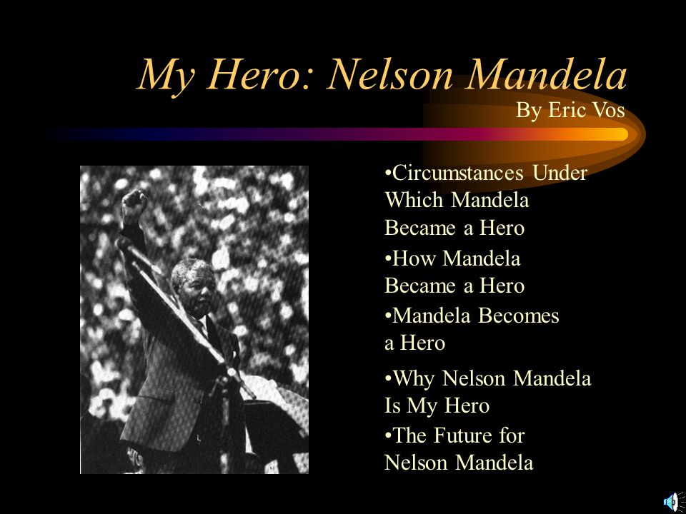 My Hero: Nelson Mandela