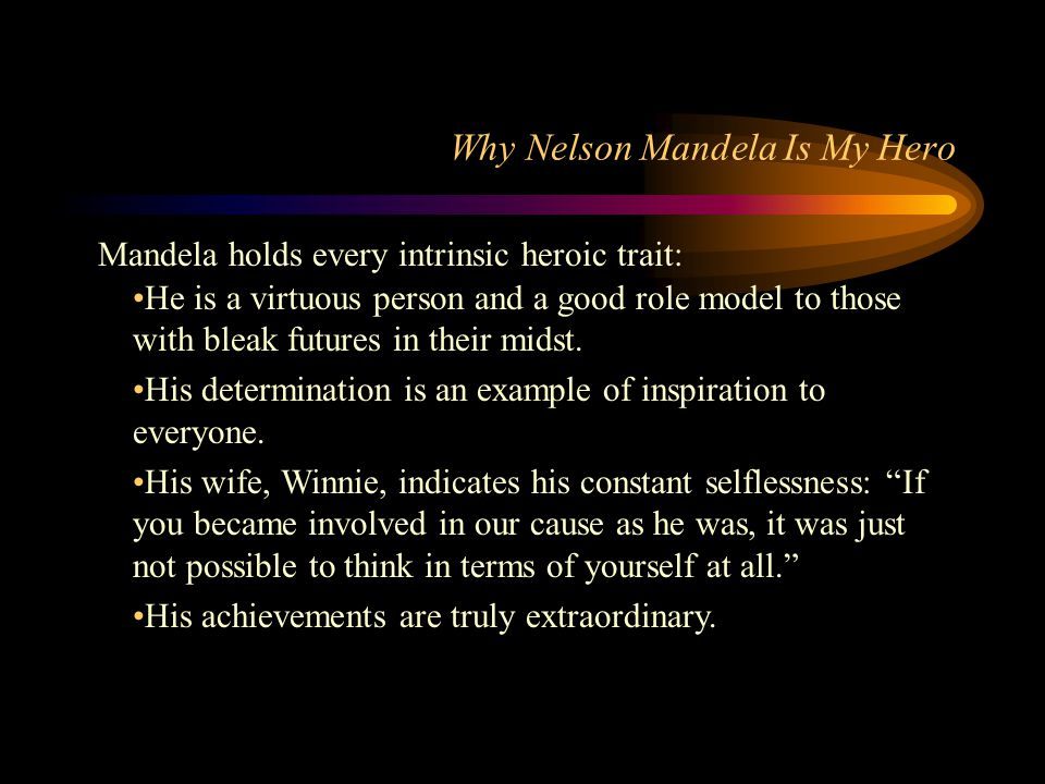 Why Nelson Mandela Is My Hero