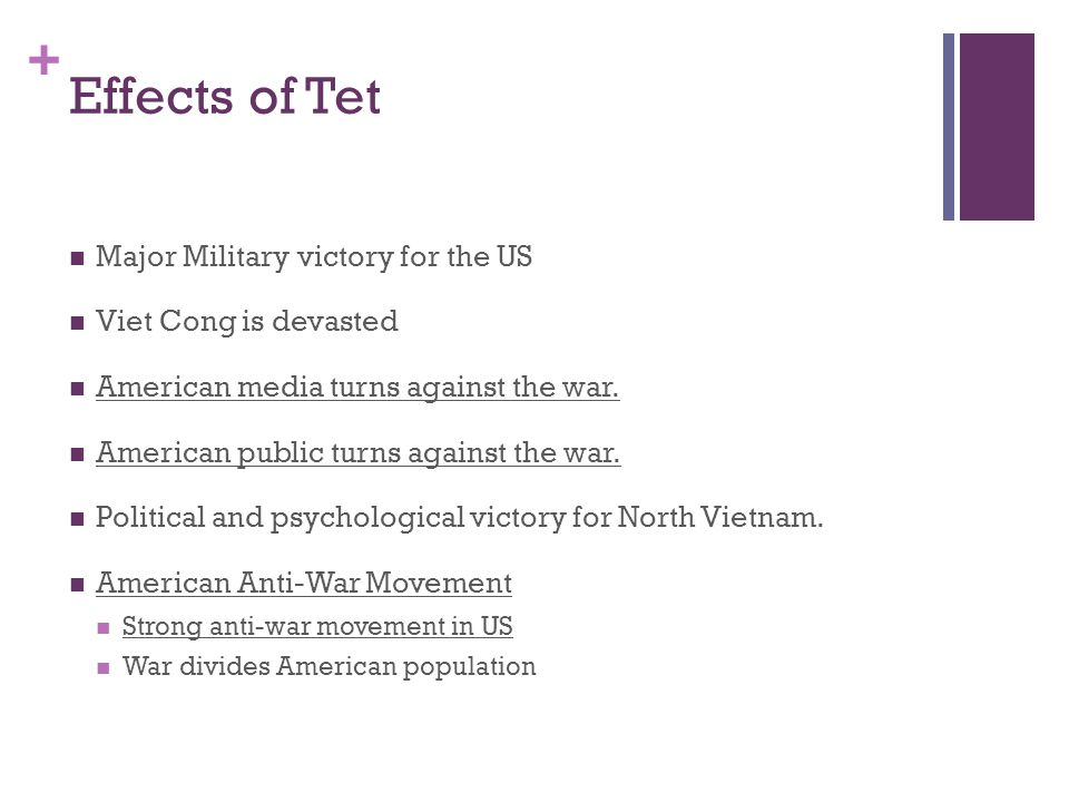 Effects of Tet Major Military victory for the US Viet Cong is devasted