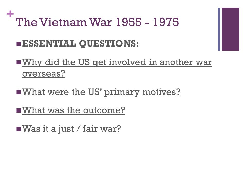 The Vietnam War 1955 - 1975 ESSENTIAL QUESTIONS: