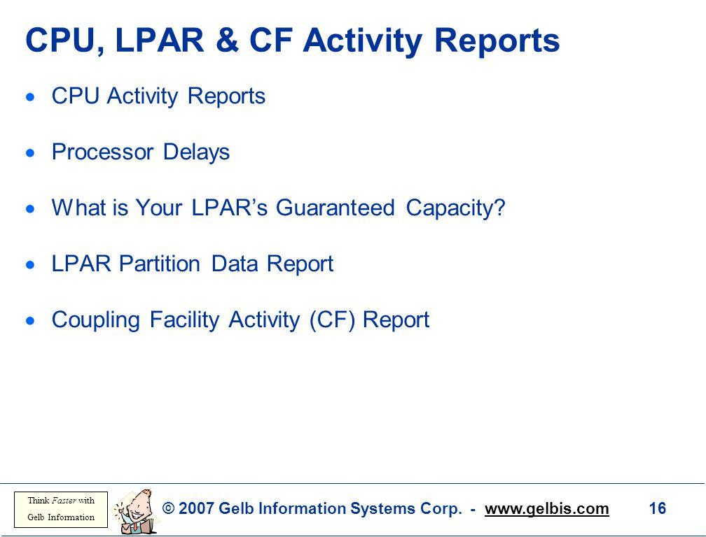 CPU, LPAR & CF Activity Reports