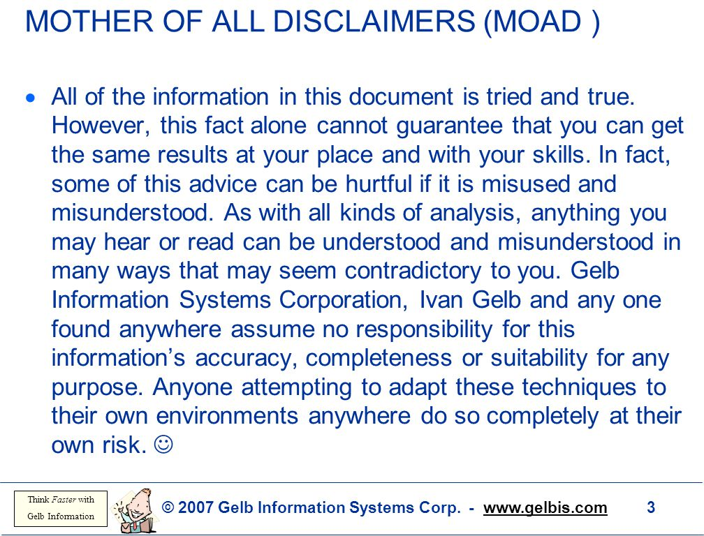 MOTHER OF ALL DISCLAIMERS (MOAD )