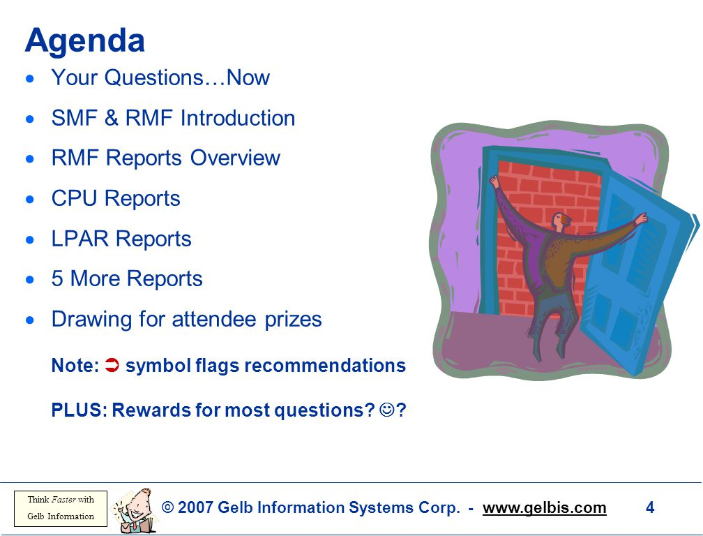 Agenda Your Questions…Now SMF & RMF Introduction RMF Reports Overview