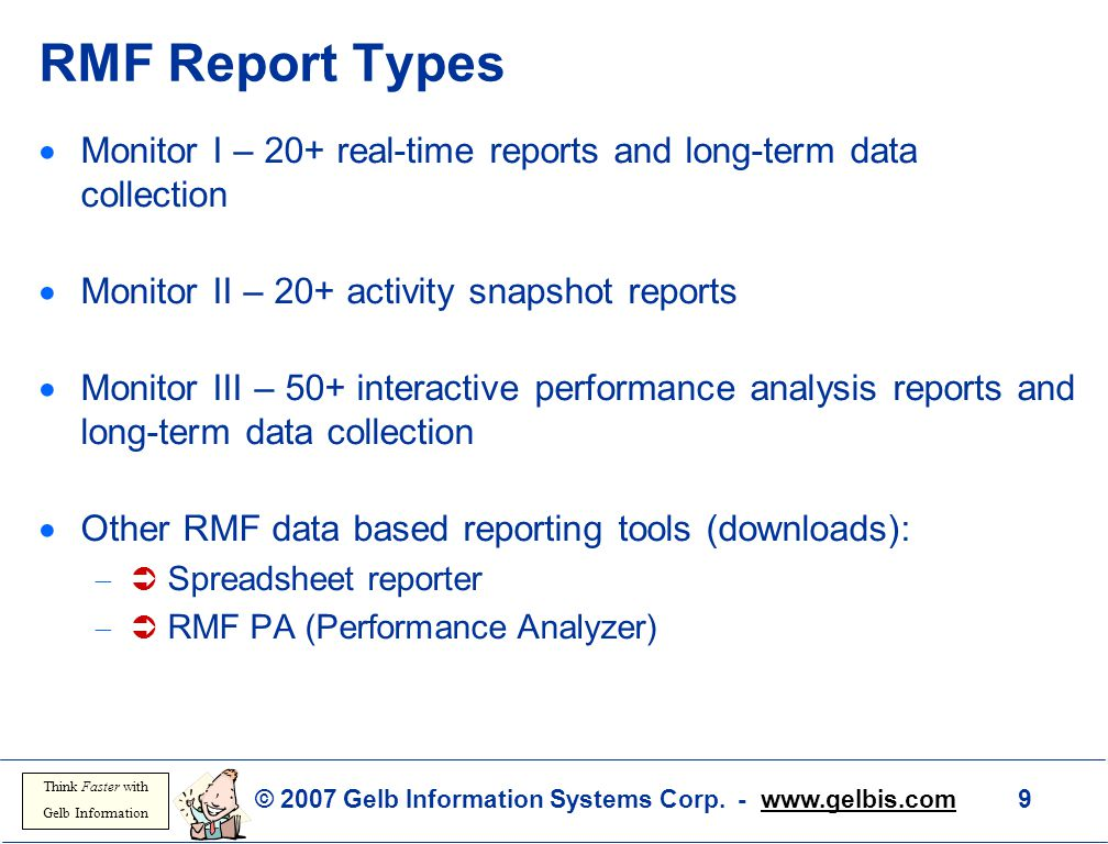 RMF Report Types Monitor I – 20+ real-time reports and long-term data collection. Monitor II – 20+ activity snapshot reports.