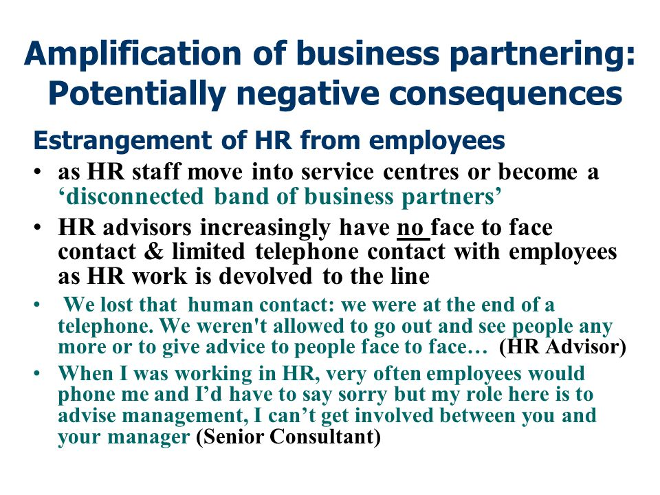 Amplification of business partnering: Potentially negative consequences