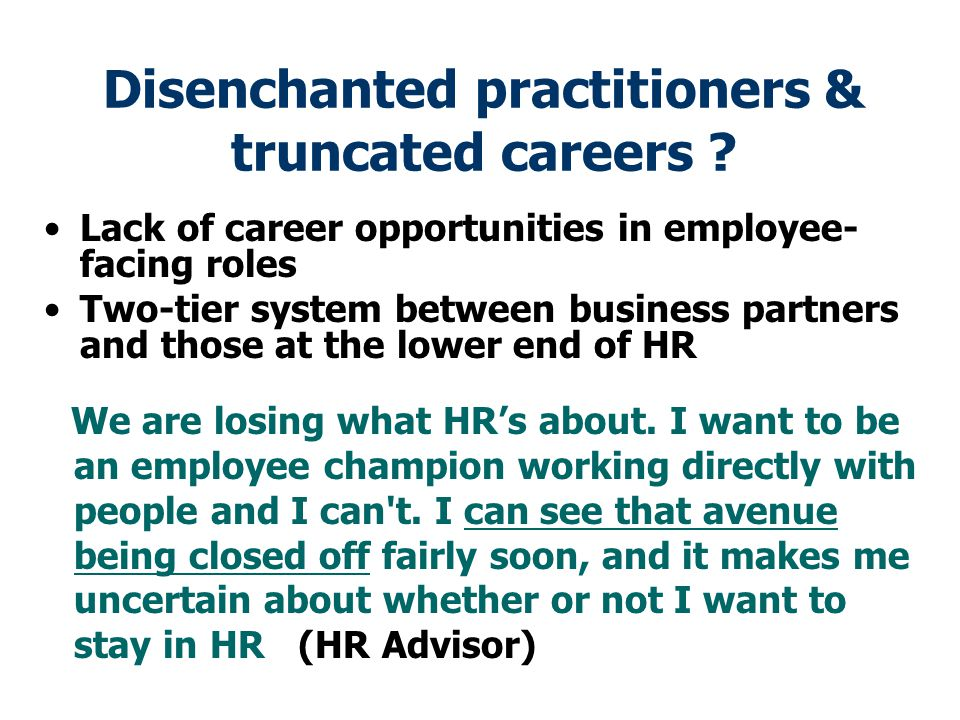 Disenchanted practitioners & truncated careers
