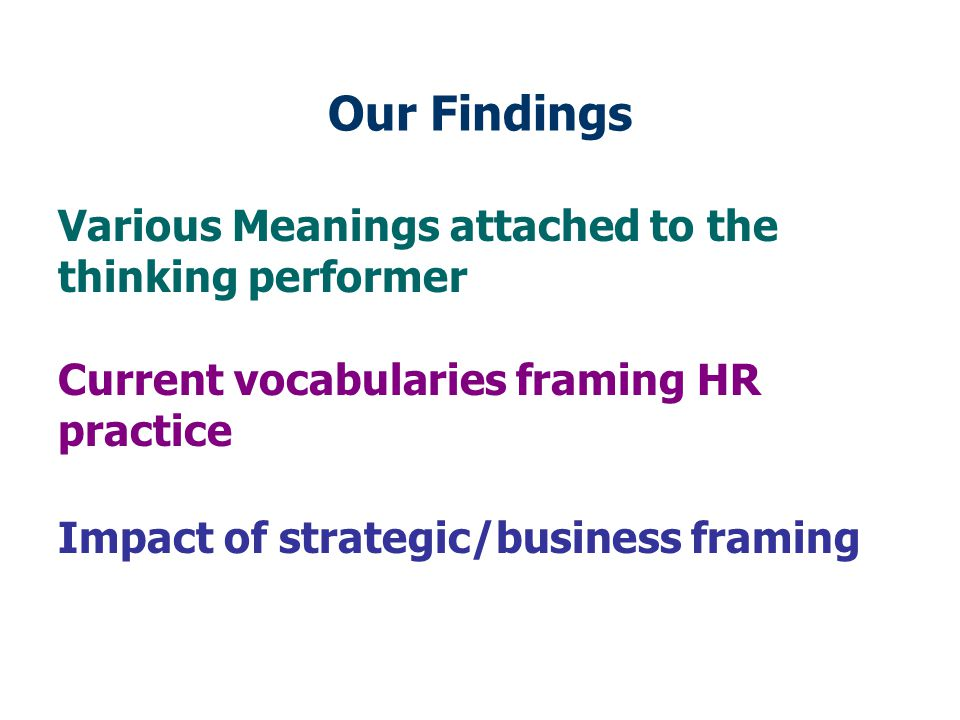 Our Findings Various Meanings attached to the thinking performer