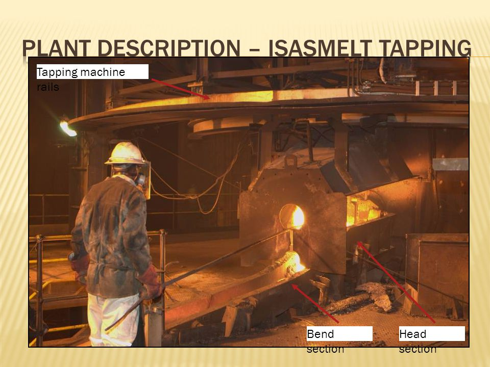 Plant Description – Isasmelt Tapping