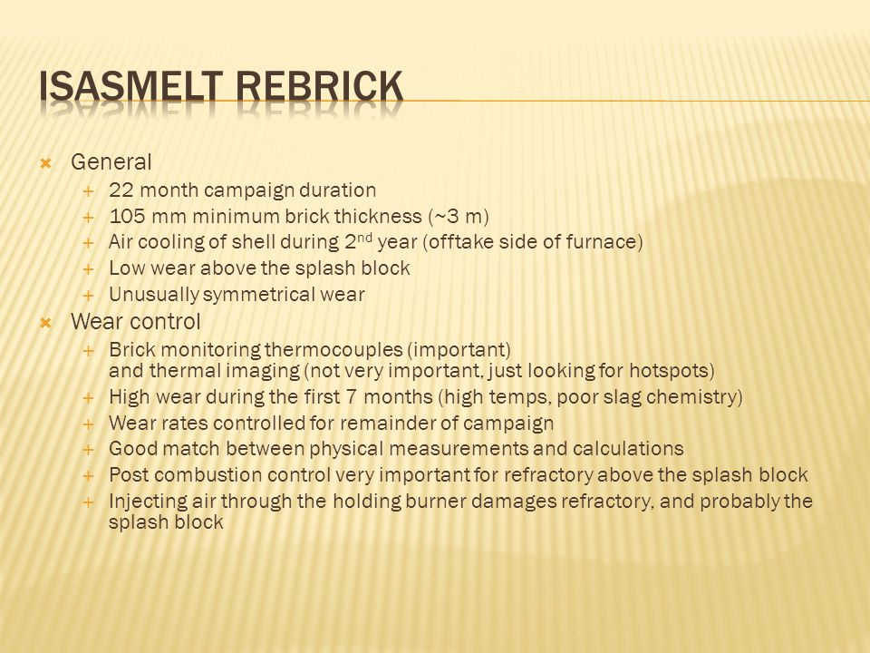Isasmelt Rebrick General Wear control 22 month campaign duration
