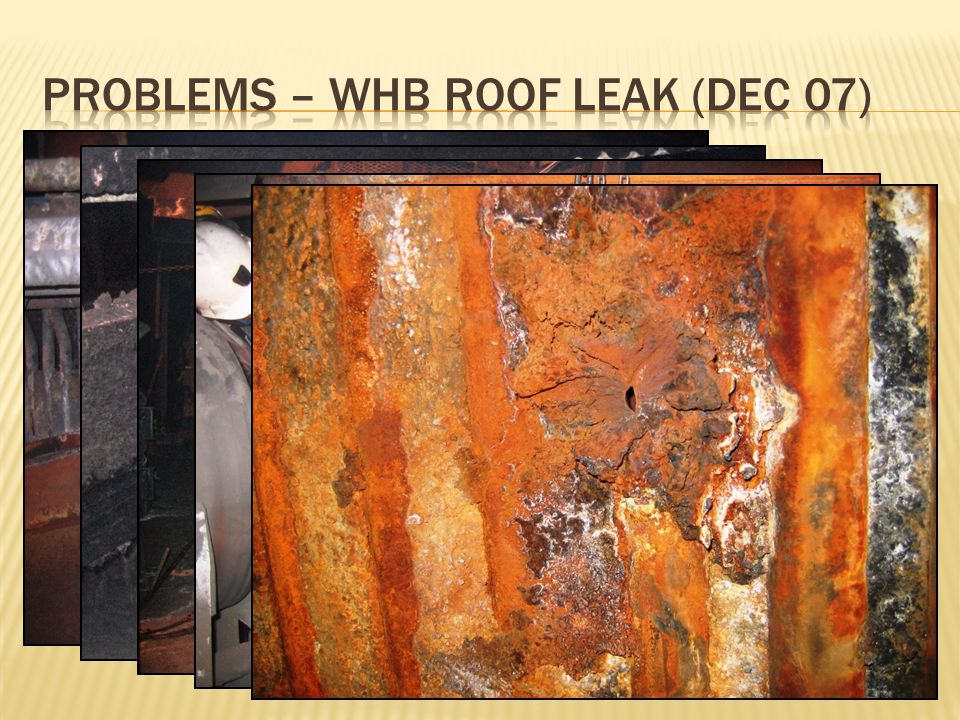 Problems – WHB Roof Leak (Dec 07)