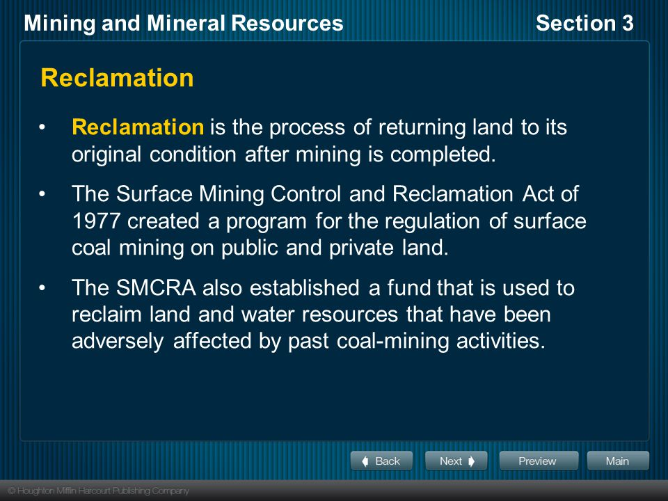 Reclamation Reclamation is the process of returning land to its original condition after mining is completed.