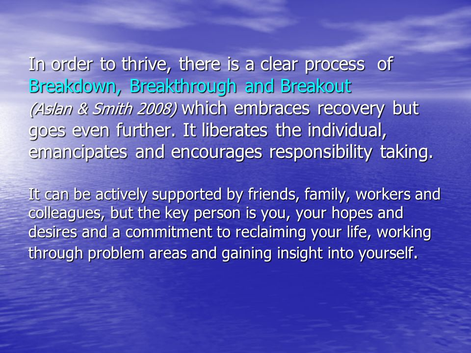In order to thrive, there is a clear process of