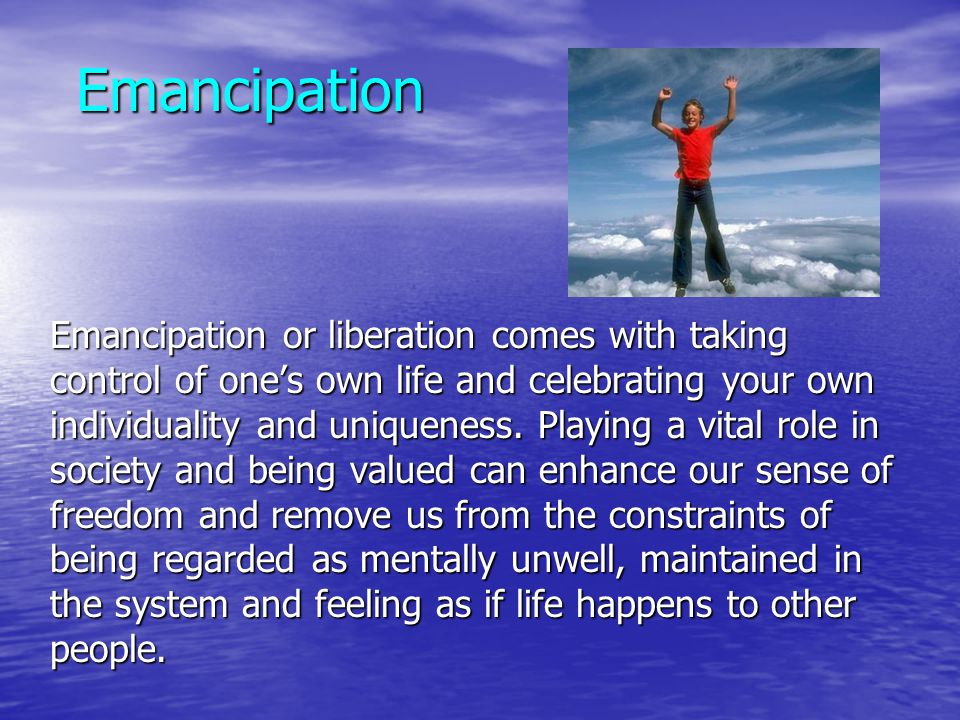 Emancipation Emancipation or liberation comes with taking