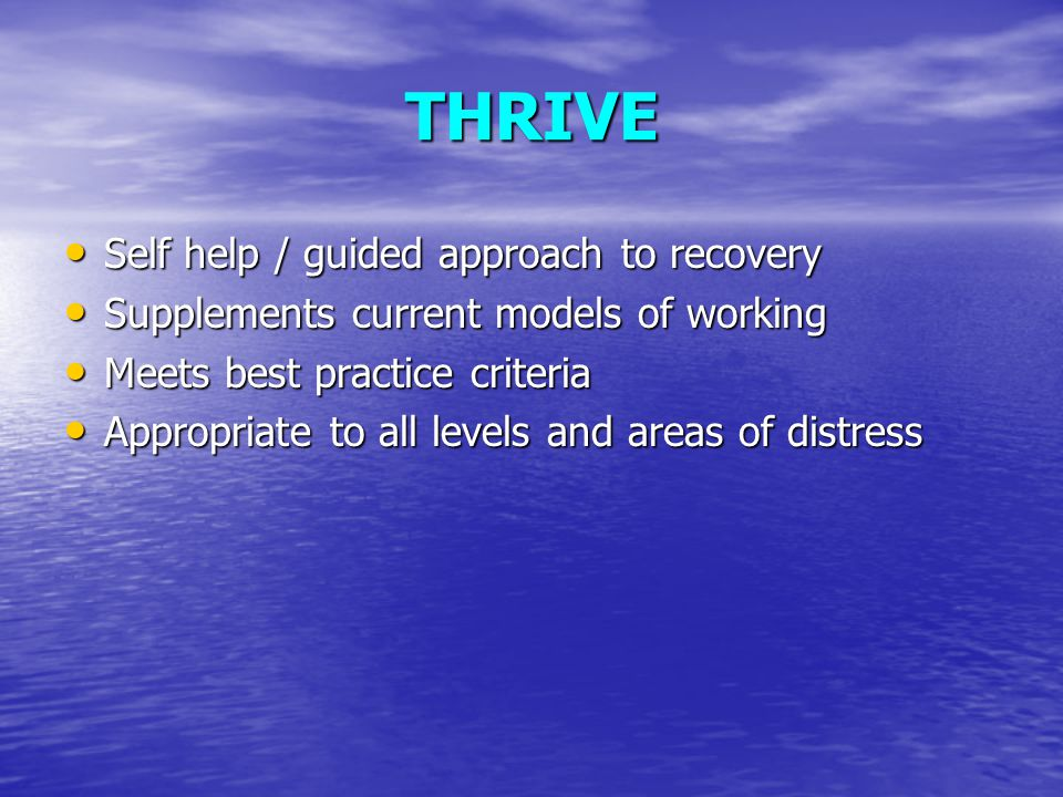 THRIVE Self help / guided approach to recovery