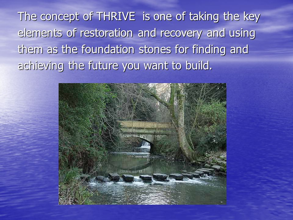 The concept of THRIVE is one of taking the key